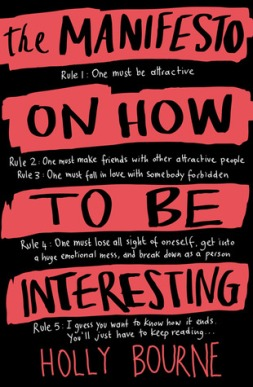 The Manifesto on How to be Interesting Holly Bourne